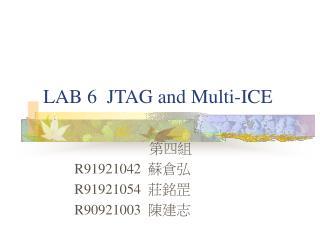 LAB 6  JTAG and Multi-ICE
