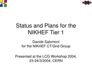Status and Plans for the NIKHEF Tier 1