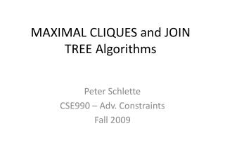 MAXIMAL CLIQUES and JOIN TREE Algorithms