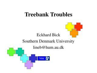 Treebank Troubles