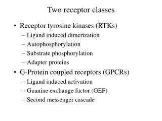 Two receptor classes