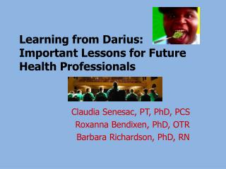 Learning from Darius: Important Lessons for Future Health Professionals