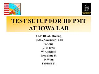 TEST SETUP FOR HF PMT AT IOWA LAB