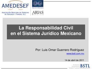 La Responsabilidad Civil  en el Sistema Jur dico Mexicano