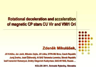 Rotational deceleration and  acceleration of m agnetic CP stars  CU Vir and V901 Ori