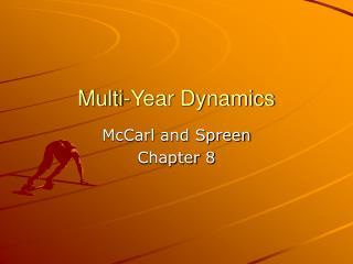 Multi-Year Dynamics