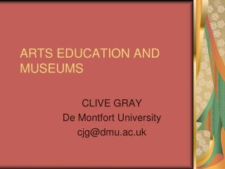 ARTS EDUCATION AND  MUSEUMS
