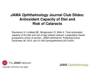 JAMA Ophthalmology  Journal Club Slides: Antioxidant Capacity of Diet and Risk of Cataracts