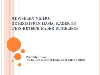 Adviseren VMBO:  de begrippen Basis, Kader en Theoretisch nader uitgelegd