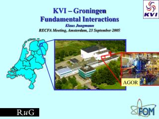 KVI – Groningen Fundamental Interactions Klaus Jungmann
