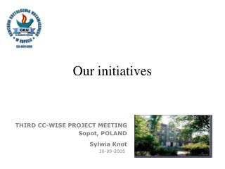 Our  initiatives