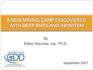 A NEW MINING CAMP DISCOVERED WITH BEEP MATS AND INFINITEM
