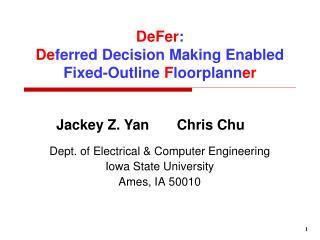 DeFer : De ferred Decision Making Enabled  Fixed-Outline  F loorplann er