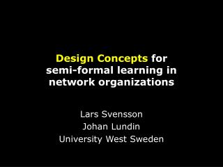 Design Concepts  for  semi-formal learning in  network organizations