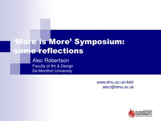 'More is More' Symposium: some reflections