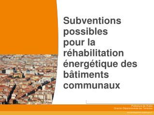 Subventions possibles pour la réhabilitation énergétique des bâtiments communaux