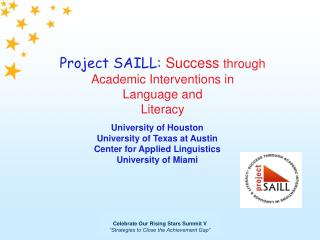 Project SAILL: Success through  Academic Interventions in  Language and  Literacy