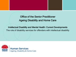 Office of the Senior Practitioner  Ageing Disability and Home Care