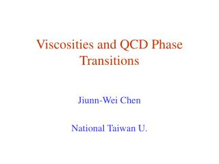 Viscosities and QCD Phase Transitions
