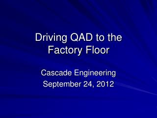 Driving QAD to the  Factory Floor