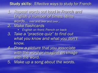 Study skills:   Effective ways to study for French