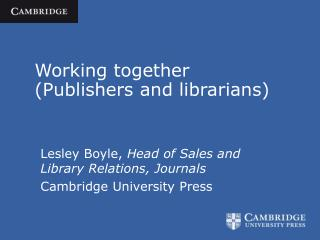 Working together (Publishers and librarians)