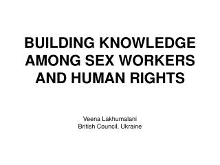 BUILDING KNOWLEDGE AMONG SEX WORKERS AND HUMAN RIGHTS