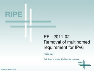 PP - 2011-02  Removal of multihomed requirement for IPv6