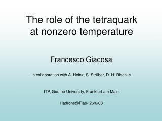 The role of the tetraquark at nonzero temperature