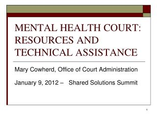 MENTAL HEALTH COURT: RESOURCES AND TECHNICAL ASSISTANCE