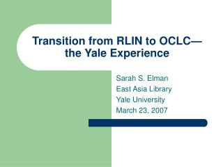 Transition from RLIN to OCLC� the Yale Experience
