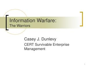 Information Warfare: The Warriors