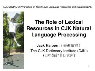 The Role of Lexical Resources in CJK Natural Language Processing