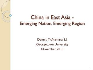China in East Asia -  Emerging Nation, Emerging Region