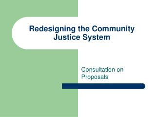 Redesigning the Community Justice System
