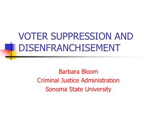 VOTER SUPPRESSION AND DISENFRANCH	ISEMENT
