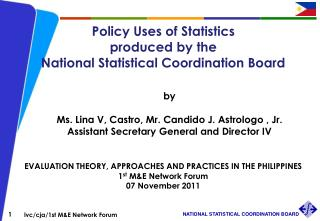 Policy Uses of Statistics produced by the National Statistical Coordination Board