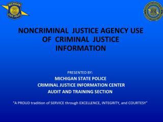 NONCRIMINAL JUSTICE AGENCY USE  OF  CRIMINAL  JUSTICE INFORMATION