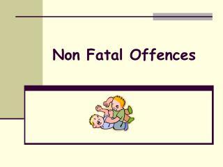 Non Fatal Offences