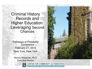 Criminal History Records and Higher Education: Leveraging  Second Chances