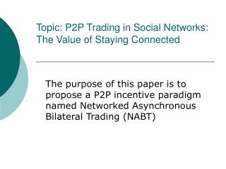 Topic: P2P Trading in Social Networks: The Value of Staying Connected
