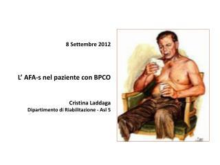 8 Settembre 2012 L' AFA-s nel paziente con BPCO Cristina Laddaga