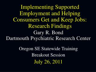 Implementing Supported Employment and Helping  Consumers Get and Keep Jobs:  Research Findings