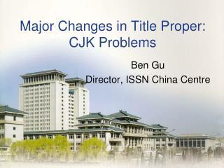 Major Changes in Title Proper: CJK Problems