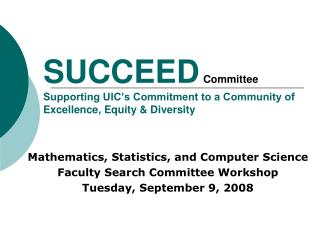 SUCCEED Committee S upporting UIC's Commitment to a Community of Excellence, Equity & Diversity