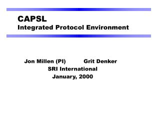 CAPSL Integrated Protocol Environment