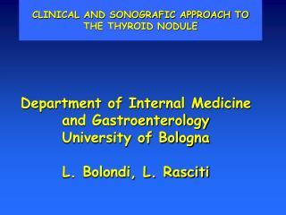 Department of Internal Medicine and Gastroenterology University of Bologna  L. Bolondi, L. Rasciti