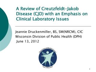 A Review of Creutzfeldt-Jakob Disease (CJD) with an Emphasis on Clinical Laboratory Issues