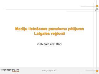 Mediju lietošanas paradumu pētījums Latgales reģionā