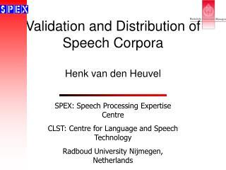 Validation and Distribution of Speech Corpora
